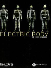 Electric body, le corps en scène : exposition, Paris, Musée de la musique, 19 octobre 2002-13 juillet 2003