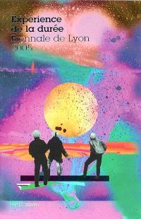 Expérience de la durée : Biennale de Lyon 2005
