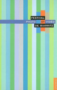 Festival photo et vidéo de Biarritz : 13-21 mai 2006