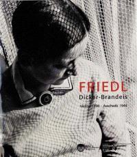 Friedl Dicker-Brandeis : Vienne, Weimar, Prague, Hronov, Theresienstadt, Auschwitz, exposition du 14 novembre 2000 au 5 mars 2001