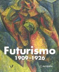 Futurismo, 1909-1926 : exposition Europalia 2003 Italia, Bruxelles, Musée d'Ixelles, 16 octobre 2003- 11 janvier 2004