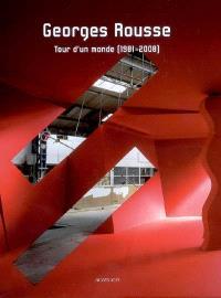 Georges Rousse : tour d'un monde (1981-2008)