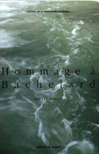 Hommage à Bachelard