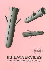 Ikhéa services : 68 pages de passages à l'acte : manuel