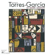 Joaquin Torres-Garcia : un monde construit : exposition, Strasbourg, Musée d'art moderne et contemporain, 24 mai-8 sept. 2002