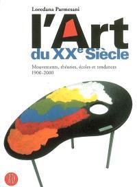 L'art du XXe siècle : mouvements, théories, écoles et tendances : 1900-2000