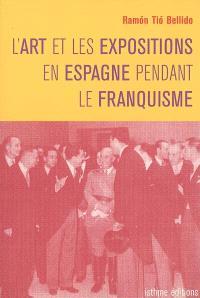 L'art et les expositions en Espagne pendant le franquisme