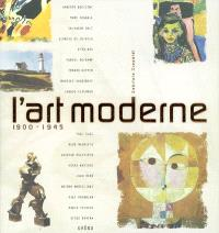 L'art moderne, 1900-1945