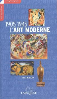 L'art moderne, 1905-1945