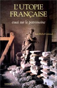 L'Utopie française : essai sur le patrimoine