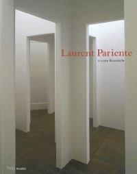 Laurent Pariente : exposition, Paris, Musée Bourdelle, 7 juillet-26 novembre 2006