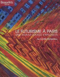 Le futurisme à Paris : une avant-garde explosive au Centre Pompidou