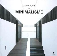 Le grand livre du minimalisme