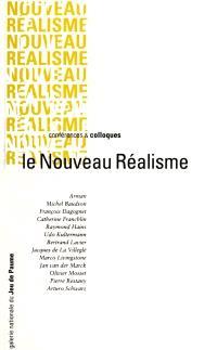 Le nouveau réalisme : actes du colloque