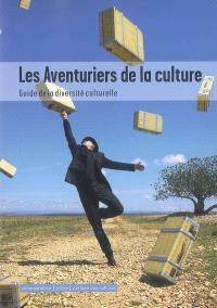 Les aventuriers de la culture : guide de la diversité culturelle