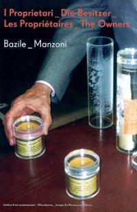 Les propriétaires = I proprietari = Die Besitzer = The owners : Bazile-Manzoni
