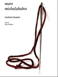 Maro Michalakakos : violente beauté
