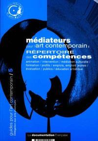 Médiateurs pour l'art contemporain : répertoire des compétences : animation, intervention, médiation culturelle...