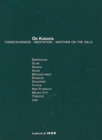 On Kawara : consciousness, meditation, watcher on the hills. Volume 2