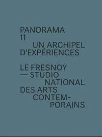 Panorama 11, un archipel d'expériences : exposition, Tourcoing, Le Fresnoy-Studio national des arts contemporains, 13 juin-26 juillet 2009