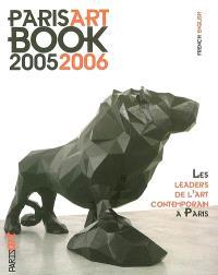 Paris Art book 2005-2006 : les leaders de l'art contemporain à Paris = Paris Art book 2005-2006 : the leaders of contemporary art in Paris