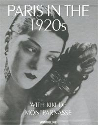 Paris in the 1920s : with Kiki de Montparnasse