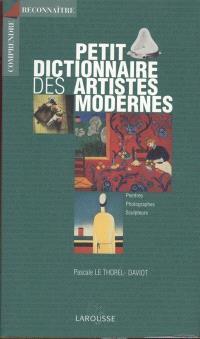 Petit dictionnaire des artistes modernes : peintres, photographes, sculpteurs