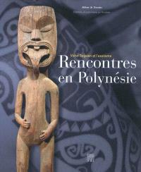 Rencontres en Polynésie : Victor Segalen et l'exotisme : exposition, Daoulas, Centre culturel Abbaye de Daoulas, du 22 avril au 6 novembre 2011