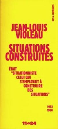 Situations construites; Situations construites : 1952-1968