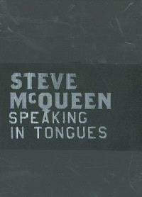 Steve McQueen, speaking in tongues : exposition, Paris, Musée d'art moderne de la Ville de Paris, 7 février-23 mars 2003