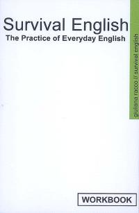 Survival English : the practice of everyday English : workbook