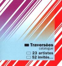 Traversées : exposition, Paris, Musée d'art moderne de la ville de Paris, 25 oct. 2001-6 janv. 2002