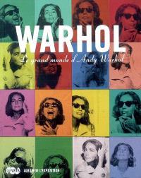 Warhol : le grand monde d'Andy Warhol : album de l'exposition