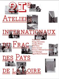XXIes Ateliers internationaux du FRAC des Pays de la Loire