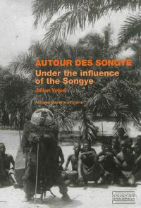 Autour des Songye = Under the influence of the Songye