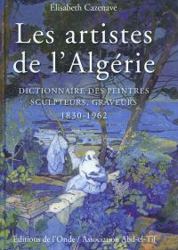 Les artistes de l'Algérie : dictionnaire des peintres, sculpteurs, graveurs : 1830-1962