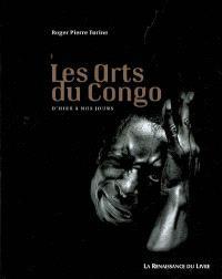Les arts du Congo : d'hier à nos jours