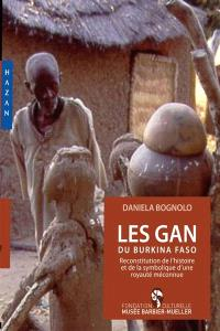 Les Gan de Burkina Faso : reconstitution de l'histoire et de la symbolique d'une royauté méconnue