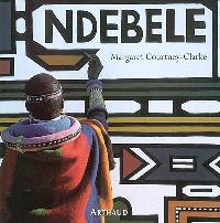 Ndebele : l'art d'une tribu d'Afrique du Sud