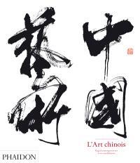 L'art chinois : regard contemporain sur 6.000 ans d'histoire