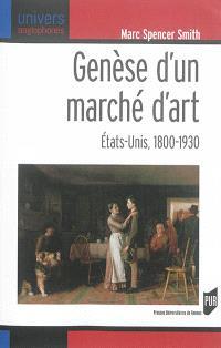 Genèse d'un marché d'art : Etats-Unis, 1800-1930