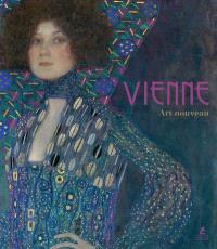 Vienna around 1900 = Vienne art nouveau = Wien um 1900 = Viena alrededor de 1900 = Vienna intorno al 1900 = Wenen rond 1900