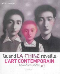 Quand la Chine réveille l'art contemporain : de Huang Yong Ping à Hu Weiyi