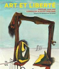 Art and liberty : rupture, war and surrealisme in Egypt (1938-1948)