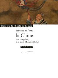 Histoire de l'art : la Chine, des Song (960) à la fin de l'Empire (1912)
