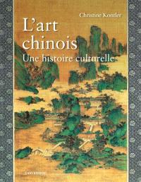 L'art chinois : une histoire culturelle