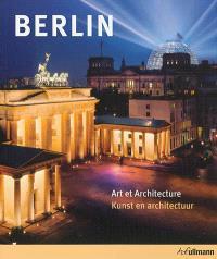 Berlin : art et architecture = Berlijn : kunst en architectuur