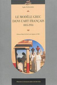 Le modèle grec dans l'art français : 1815-1914