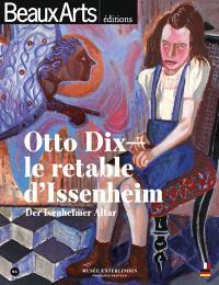 Otto Dix : le retable d'Issenheim = der Isenheimer Altar : Musée Unterlinden