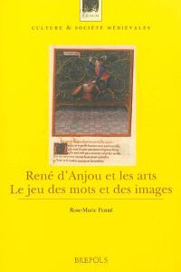René d'Anjou et les arts : le jeu des mots et des images
